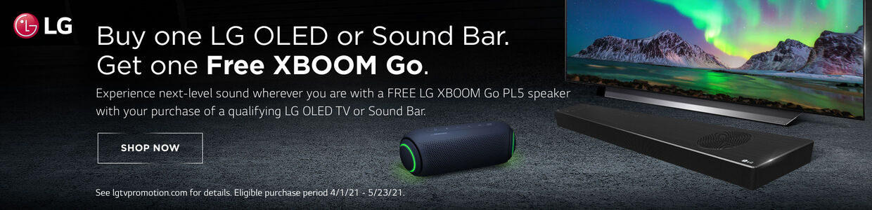 Buy one LG OLED or Sound Bar. Get a Free XBOOM Go.|Experience next-level sound wherever you are with a free LG XBOOM Go PL5 Speaker with your purchase of a qualifying LG OLED TV or Sound Bar|see lgtvpromotion.com for details.
