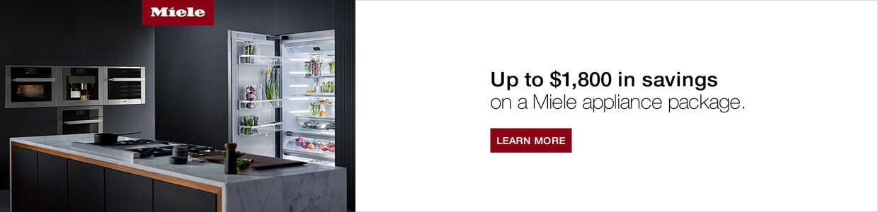 Up to $1800 in savings on a Miele appliance package. Learn more.