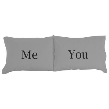 Shavel Home Products Me and You Novelty Print Pillowcase in Greystone - Set of 2, , large